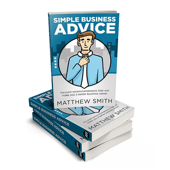 Simple Business Advice Book by Matthew Smith